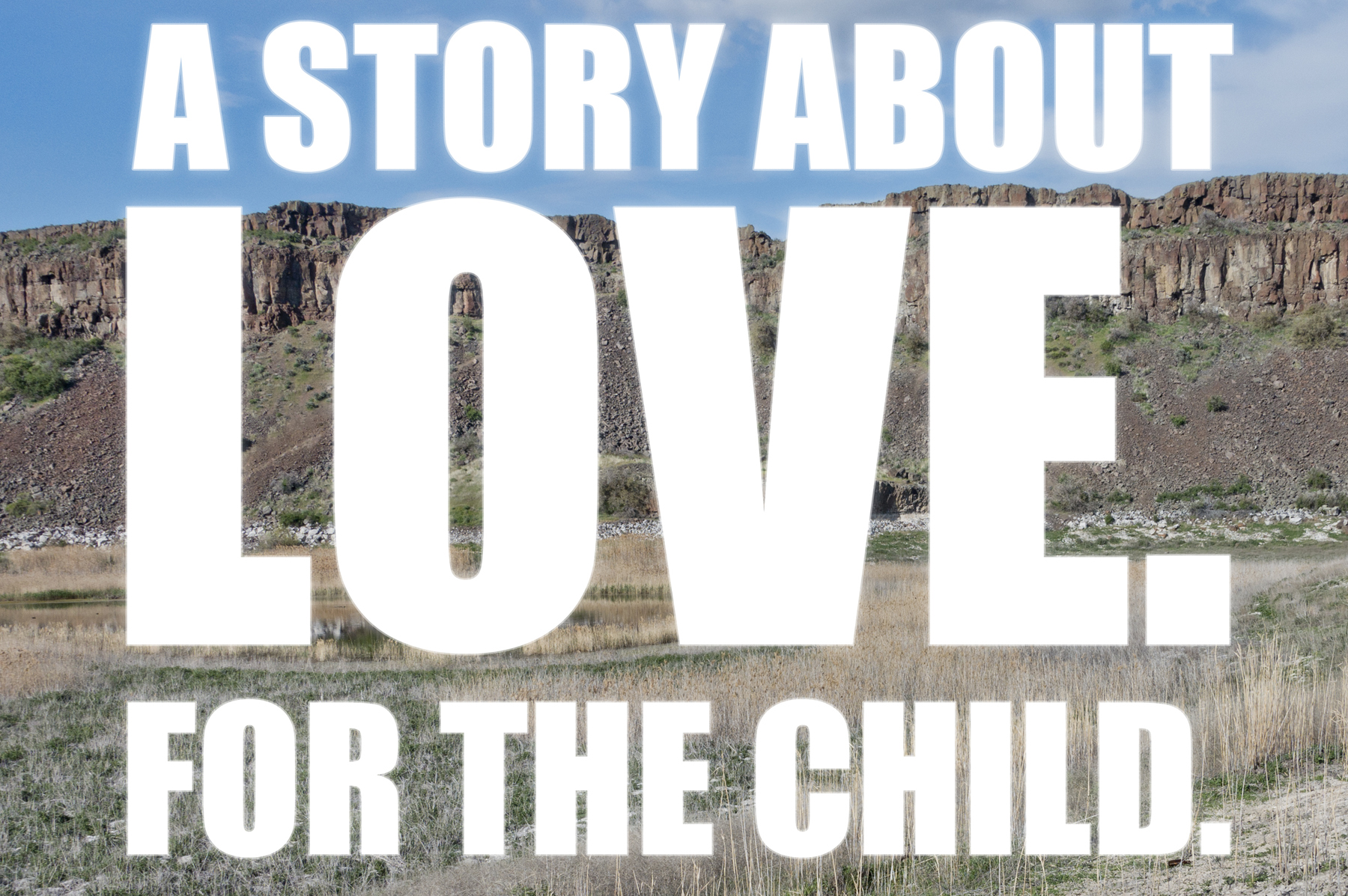 A STORY ABOUT LOVE. FOR THE CHILD.